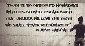 Quotes on Truth - Truthfulness quotes of Blaise Pascal