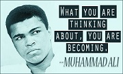 What you are thinking about, you are becoming - Mohammad ali quotes