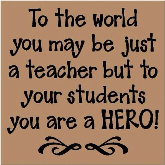 Quotes About Teachers - Hero In The Hearts Of Students