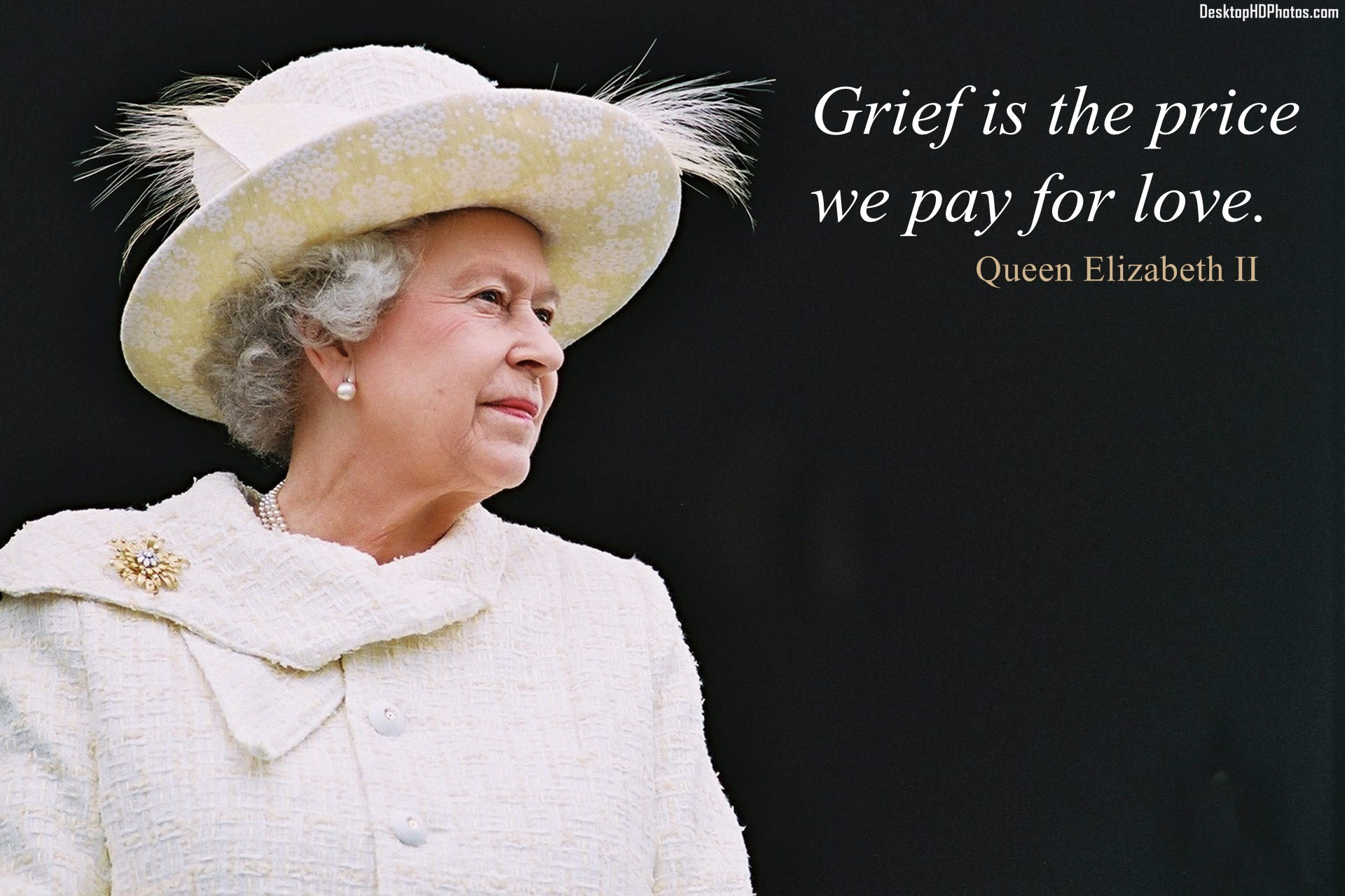 Queen Elizabeth Ii Quotes Grief Is The Price We Pay For Love