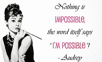 Audrey Hepburn Quotes: Nothing is impossible