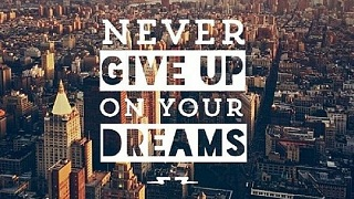 Never Give Up On Your Dreams Quotes - Inspirational Sayings