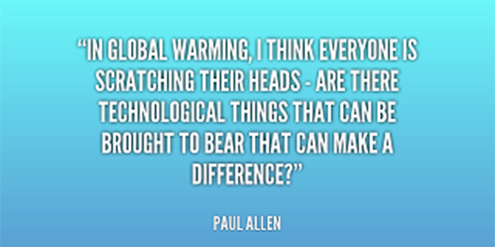 Famous Quotes About Global Warming - Let's Protect Our Home