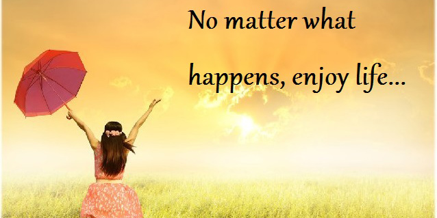 Inspirational Quotes About Enjoy Your Life