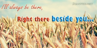 I Will Always Beside You Quotes And Sayings