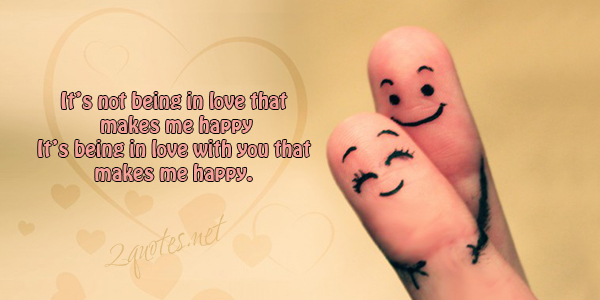 Quotes And Sayings About Being Happy In Love
