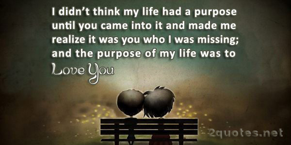 My Purpose In Life Quotes Impressive You Are The Love Of My Life Quotes And Sayings