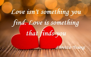 Love quotes - Loretta Young