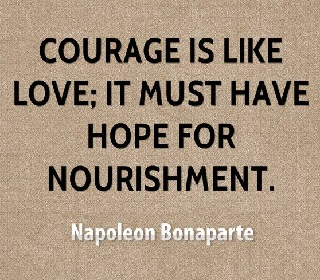 Napoleon Bonaparte courage quotes