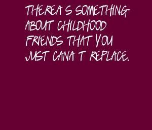 Childhood friends quotes