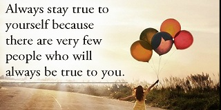 Always be true to yourself quotes and sayings