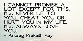 I Promise Quotes Best Promise I Will Always Love You Forever Quotes