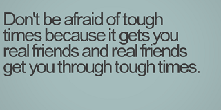 Quotes For Friends Going Through Hard Times