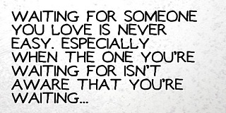 Quotes About Waiting For Love - Waiting Is A Part Of True Love