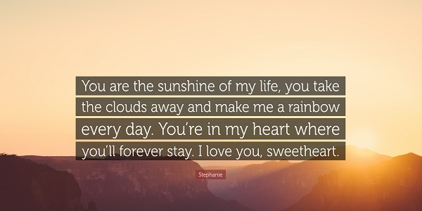you are the sunshine of my life quotes