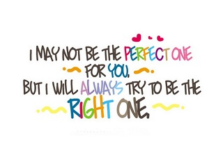 I May Not Be Perfect But I Love You Quotes
